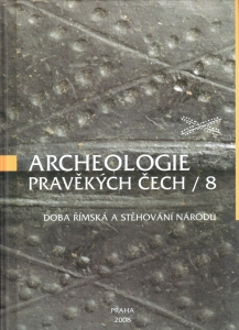 Archeologie pravěkých Čech – Svazek 8 Doba římská a stěhování národů