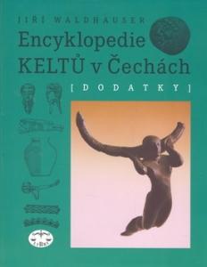 Encyklopedie Keltů v Čechách. Dodatky