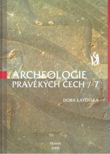 Archeologie pravěkých Čech – Svazek 7  Doba laténská